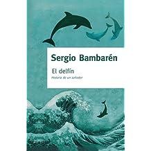 El delfin / The Dolphin: Historia De Un Sonador (Fuera de coleccion) (Spanish Edition)