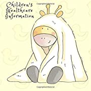 "Children's Healthcare Information: Baby GiGi Child Medical Record Keeper Journal   Vaccine, Symptoms, Illness, Growth, Treatment History Tracker Book ... & Boys   8.5"" x 8.5"" Paperback (Volume 22)"