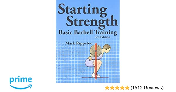 Starting Strength: Basic Barbell Training, 3rd edition: Mark