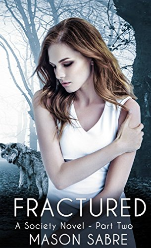 Fractured: Part Two (Society Series Book 11)