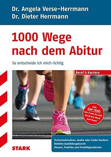 Dieter Herrmann/Angela Verse-Herrmann: 1000 Wege nach dem Abitur Taschenbuch – 18. Oktober 2016 Angela Verse-Herrmann Stark Verlag 3849025772 Briefe
