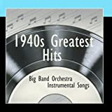 Jerry Blaine: 1940s Greatest Hits - Instrumental Big Band Orchestra