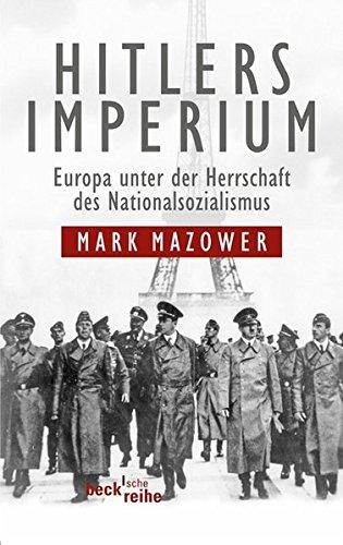 Hitlers Imperium: Europa unter der Herrschaft des Nationalsozialismus
