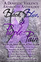 Black, Blue, & Purple Pain: A Domestic Violence Awareness Anthology Paperback