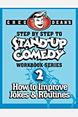 Step By Step to Stand-Up Comedy, Workbook Series: Workbook 2: How to Improve Jokes and Routines Paperback