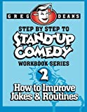 Step By Step to Stand-Up Comedy, Workbook Series: Workbook 2: How to Improve Jokes and Routines