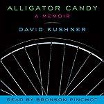 Alligator Candy: A Memoir | David Kushner
