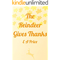 The Reindeer Gives Thanks (Reindeer Holidays Book 6)