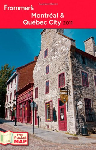 Frommer's Montreal and Quebec City 2011 (Frommer's Complete Guides)