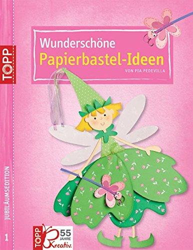 Wunderschöne Papierbastel-Ideen Jubiläums-Edition 1: Allerliebstes für den Jahresablauf