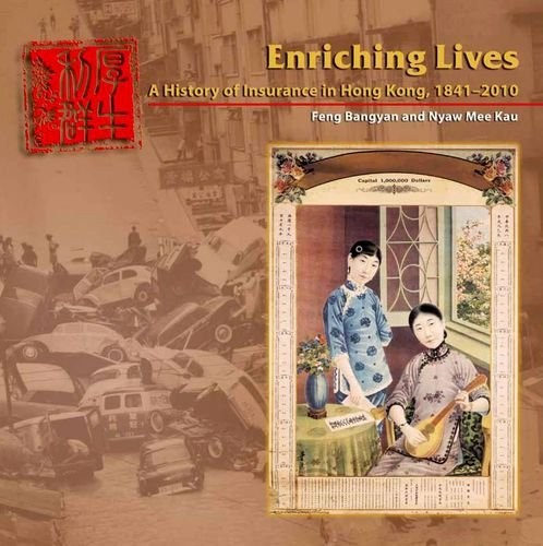 Download Enriching Lives: A History of Insurance in Hong Kong, 1841-2010 Pdf