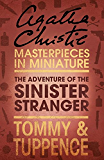 The Adventure of the Sinister Stranger: An Agatha Christie Short Story (Tommy and Tuppence Series)