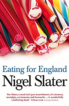 Eating for England by Nigel Slater | amazon.com
