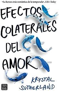 Efectos colaterales del amor (Spanish Edition)
