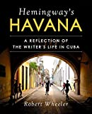 Best Skyhorse Publishing Books For Writers - Hemingway's Havana: A Reflection of the Writer's Life Review