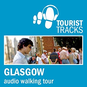Tourist Tracks Glasgow MP3 Walking Tour Speech