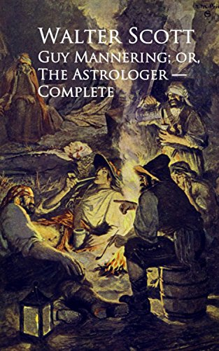 Guy Mannering or The Astrologer by Sir Walter Scott
