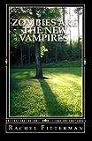 Zombies Are the New Vampires, Rachel Fitterman, 1451503075