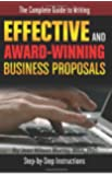 The Complete Guide to Writing Effective and Award Winning Business Proposals: Step-by-Step Instructions