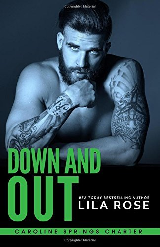 05 Rose - Down and Out (Hawks MC: Caroline Springs Charter) (Volume 3) by Lila Rose (2016-05-26)