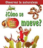 Como Se Mueve?/ How Does it Move? (Observar La Naturaleza / Looking at Nature) (Spanish Edition)