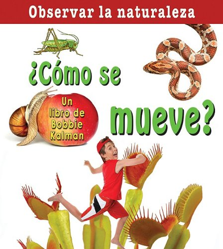 Como Se Mueve?/ How Does it Move? (Observar La Naturaleza / Looking at Nature) (Spanish Edition) by Crabtree Pub Co