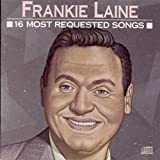 Frankie Laine: 16 Most Requested Songs