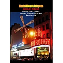 Moulin Rouge. History, Stars, Shows, Posters, Photos Album and Parisian Life. Vol.2