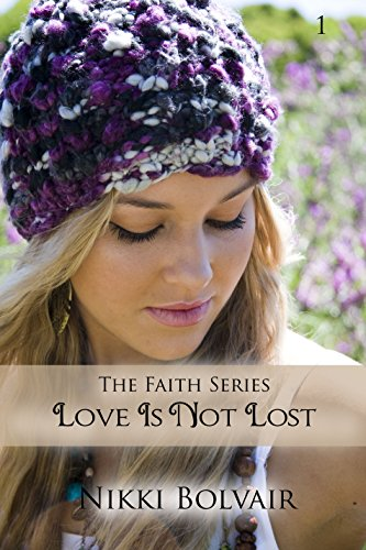 Love Is Not Lost (Faith Series Book 1)