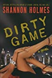 Dirty Game, Shannon Holmes, 0312359012
