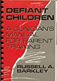 Defiant Children : Parent-teacher Assignments, Barkley, Russell A., 0898627001