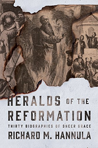 Heralds of the Reformation: Thirty Biographies of Sheer Grace cover