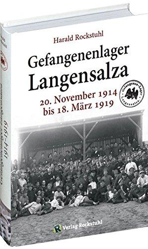 Gefangenenlager in Langensalza: 20. November 1914 bis 18. März 1919