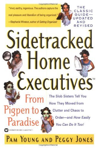 By Pam Young - Sidetracked Home Executives(TM): From Pigpen to Paradise (Rev Upd) (1.2.2001)