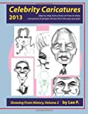 Celebrity Caricatures 2013, Lee P. Sauer, 1494739518