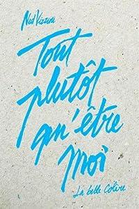 vignette de 'Tout plutôt qu'être moi (Ned Vizzini)'