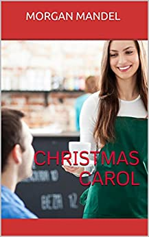 Christmas Carol: A short and sweet story of hope, love, and the spirit of Christmas (Deerview) by [Mandel, Morgan]