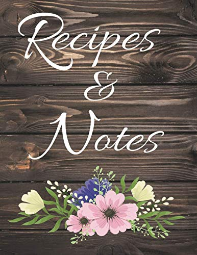 Recipes & Notes: Journals for Cooking Menus Recording for Festive Family and Important Occasion by Tom's Sunshine