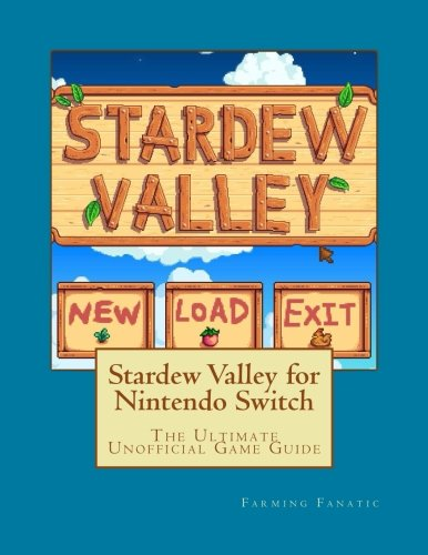 Price comparison product image Stardew Valley for Nintendo Switch: The Ultimate Unofficial Game Guide
