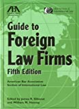 ABA Guide to Foreign Law Firms, James R. Silkenat and William M. Hannay, 1616320028
