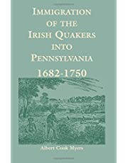 Immigration of the Irish Quakers Into Pennsylvania: 1682-1750