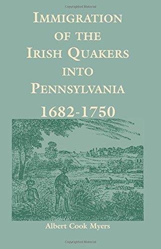 Immigration of the Irish Quakers into Pennsylvania: 1682-1750 (Heritage - Stores Woodbury Ny