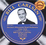 Devine's Wisconsin Roof Orchestra 1926-1928 / Bill Carlsen and His Orchestra 1929-1931