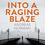 Into a Raging Blaze | Andreas Norman,Ian Giles