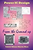img - for Power Ic Design - From the Ground up book / textbook / text book