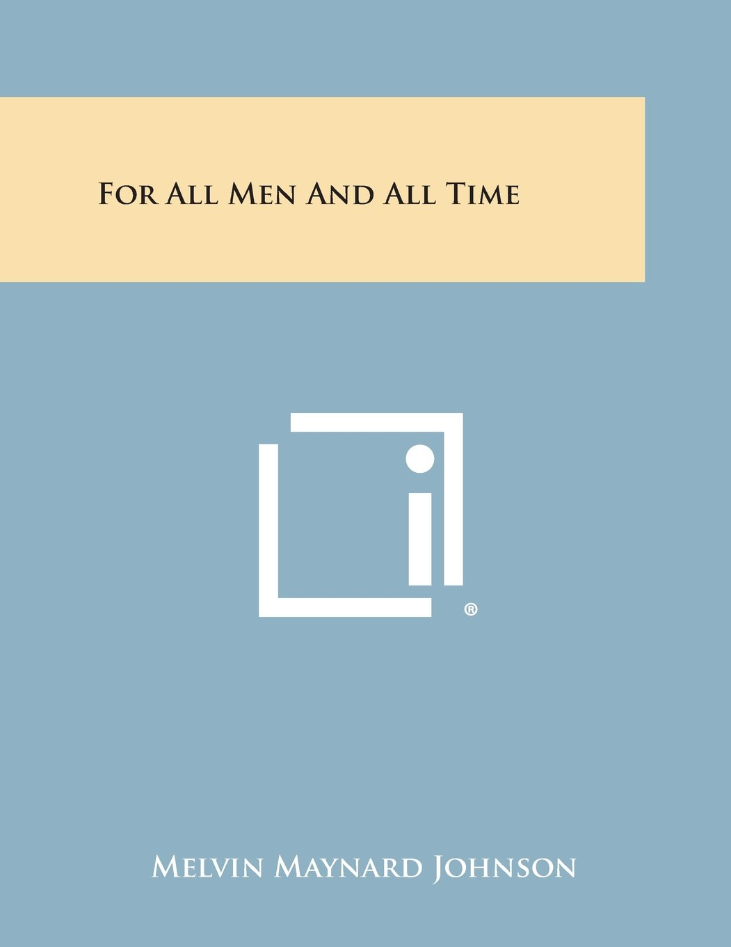 Download For All Men and All Time PDF