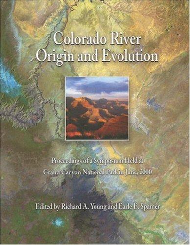 Colorado River Origin and Evolution (Monograph)
