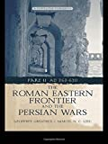 The Roman Eastern Frontier and the Persian Wars AD 363-628 (Pt. 2)