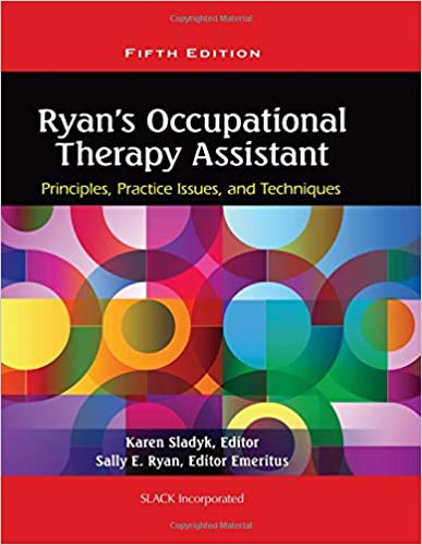 Ryan S Occupational Therapy Assistant Principles Practice Issues