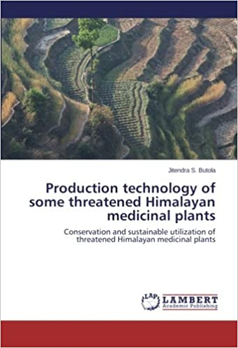 Production technology of some threatened Himalayan medicinal plants: Conservation and sustainable utilization of threatened Himalayan medicinal plants
